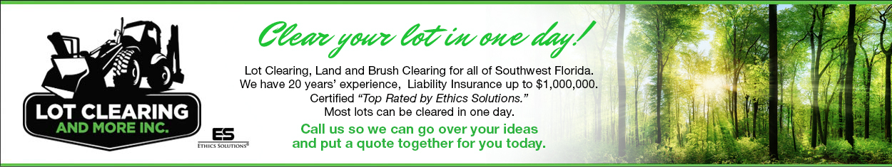 Lot Clearing Fort Myers, Naples, Estero, Bonita Springs, Fort Myers and Lehigh Acres FL