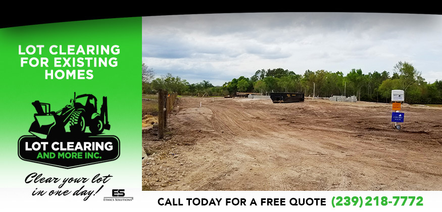 Lot Clearing For Existing Homes in and near Lehigh Acres Florida